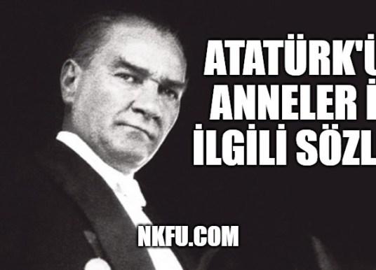 Atatürk'ün Anneler İçin Söylediği Sözler – Annelere Verdiği Önem