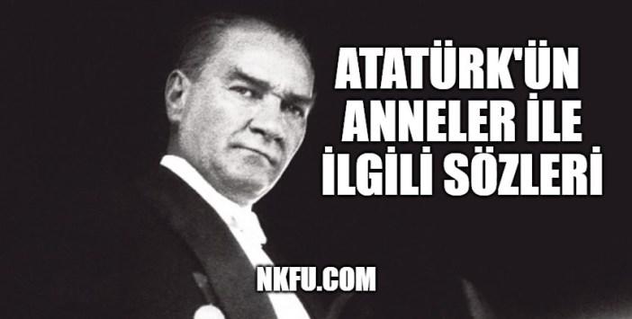 Atatürk'ün Anneler İle İlgili Sözleri