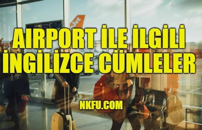 Airport İle İlgili İngilizce Cümleler