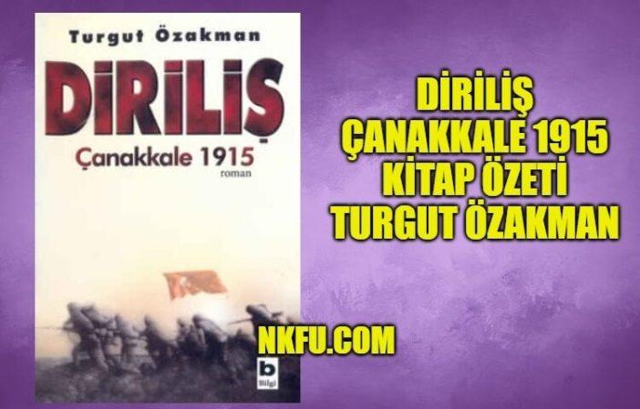Diriliş Çanakkale 1915 Kitap Özeti Hakkında Bilgi - Turgut Özakman