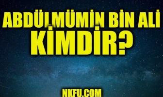 Abdülmümin Bin Ali Kimdir?