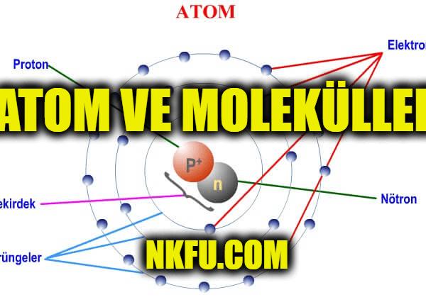 Atom ve Moleküller Hakkında Bilgi