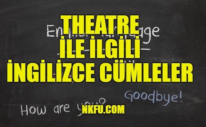 Theatre (Tiyatro) İle İlgili İngilizce Cümleler