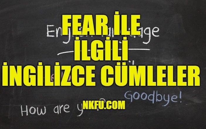 Fear İle İlgili İngilizce Cümleler