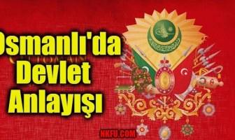 Osmanlı'da Devlet Anlayışı