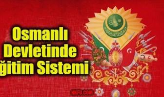 Osmanlı Devletinde Eğitim Sistemi