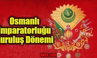 Osmanlı İmparatorluğu Kuruluş Dönemi