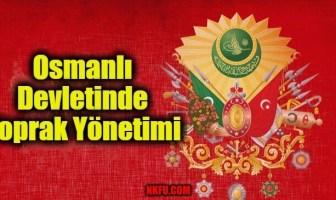Osmanlı Devletinde Toprak Yönetimi