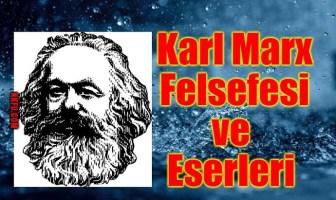 Karl Marx'ın Hayatı Felsefesi ve Eserleri