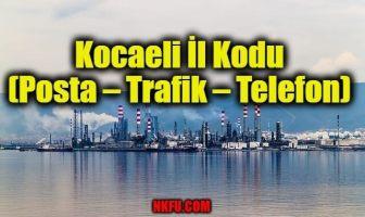Kocaeli İl Kodu (Posta – Trafik – Telefon)