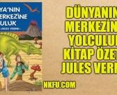 Dünyanın Merkezine Yolculuk Kitap Özeti Karakterler – Jules Verne