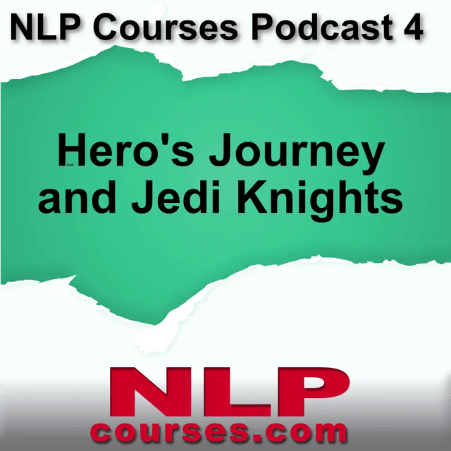 NLP courses Podcast 11 Hero's journey and jedi Knights