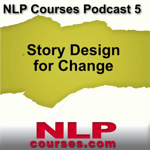 NLP courses Podcast 5 Story Design for Change