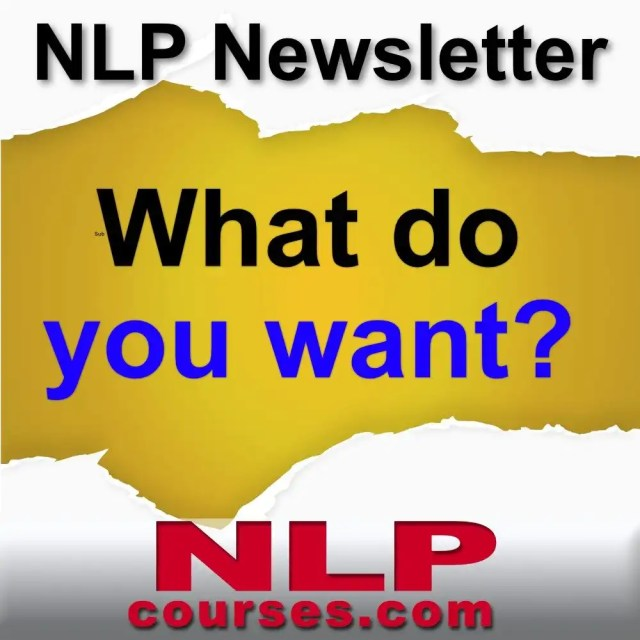 NLP Newsletter What do you want