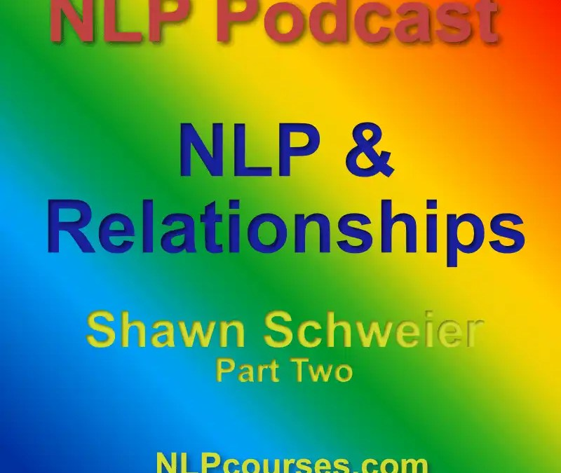 NLP Podcast 51 – NLP & Relationships Part 2