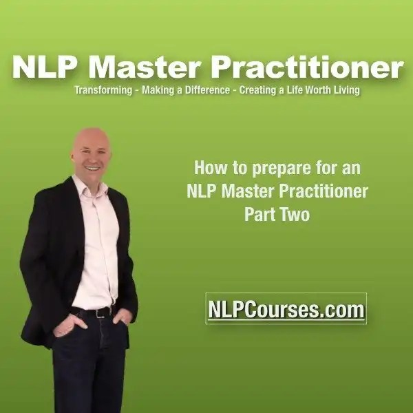 How to prepare for an NLP Master Practitioner