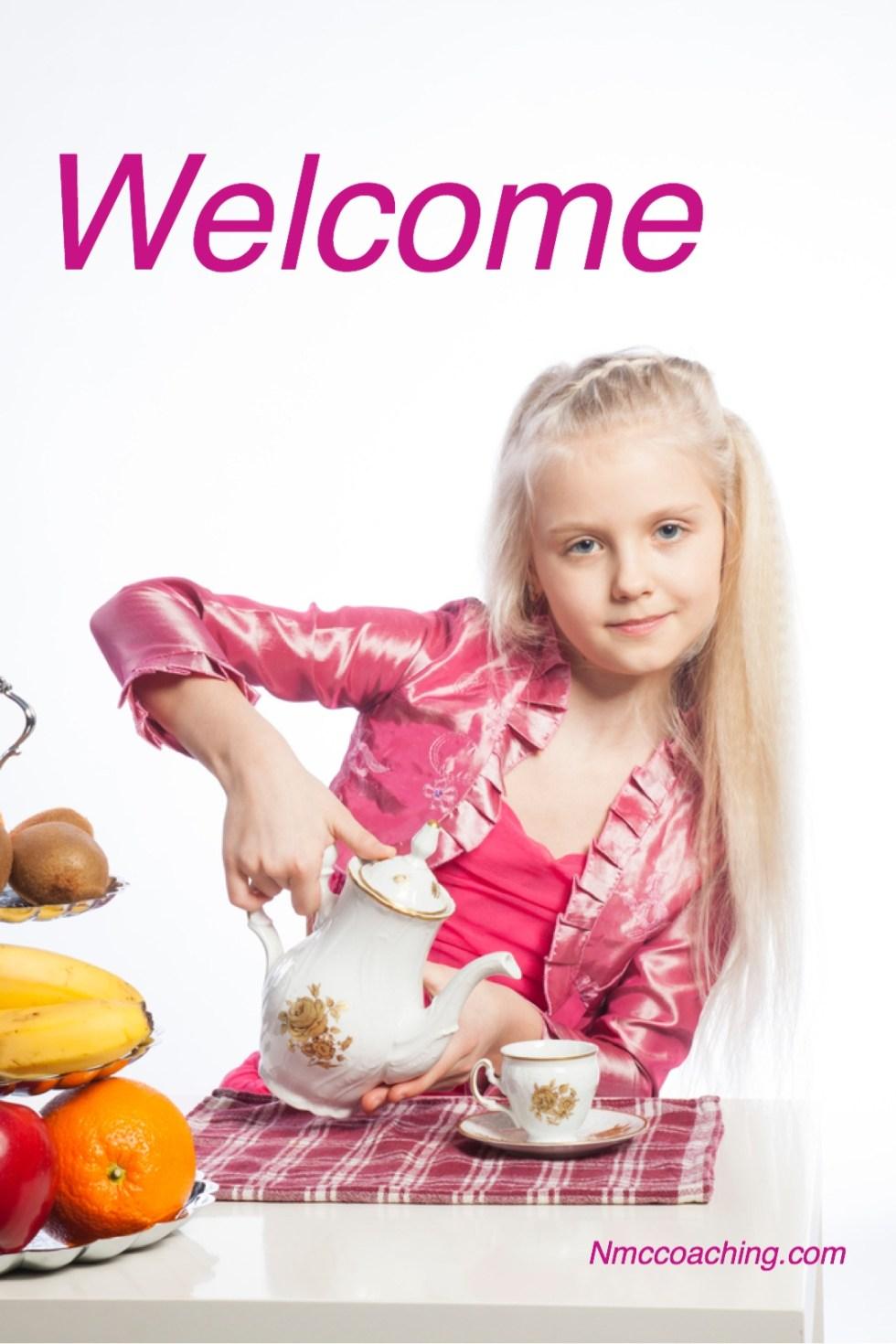 "Girl pouring tea. ""Welcome"""