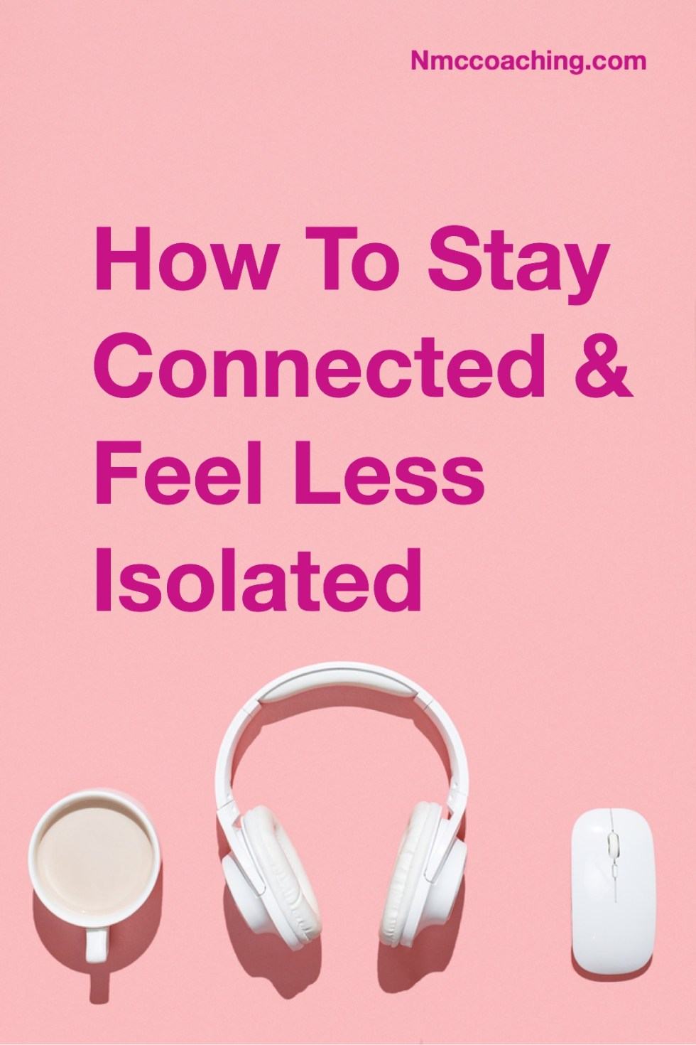 How to stay connected and feeel less isolated