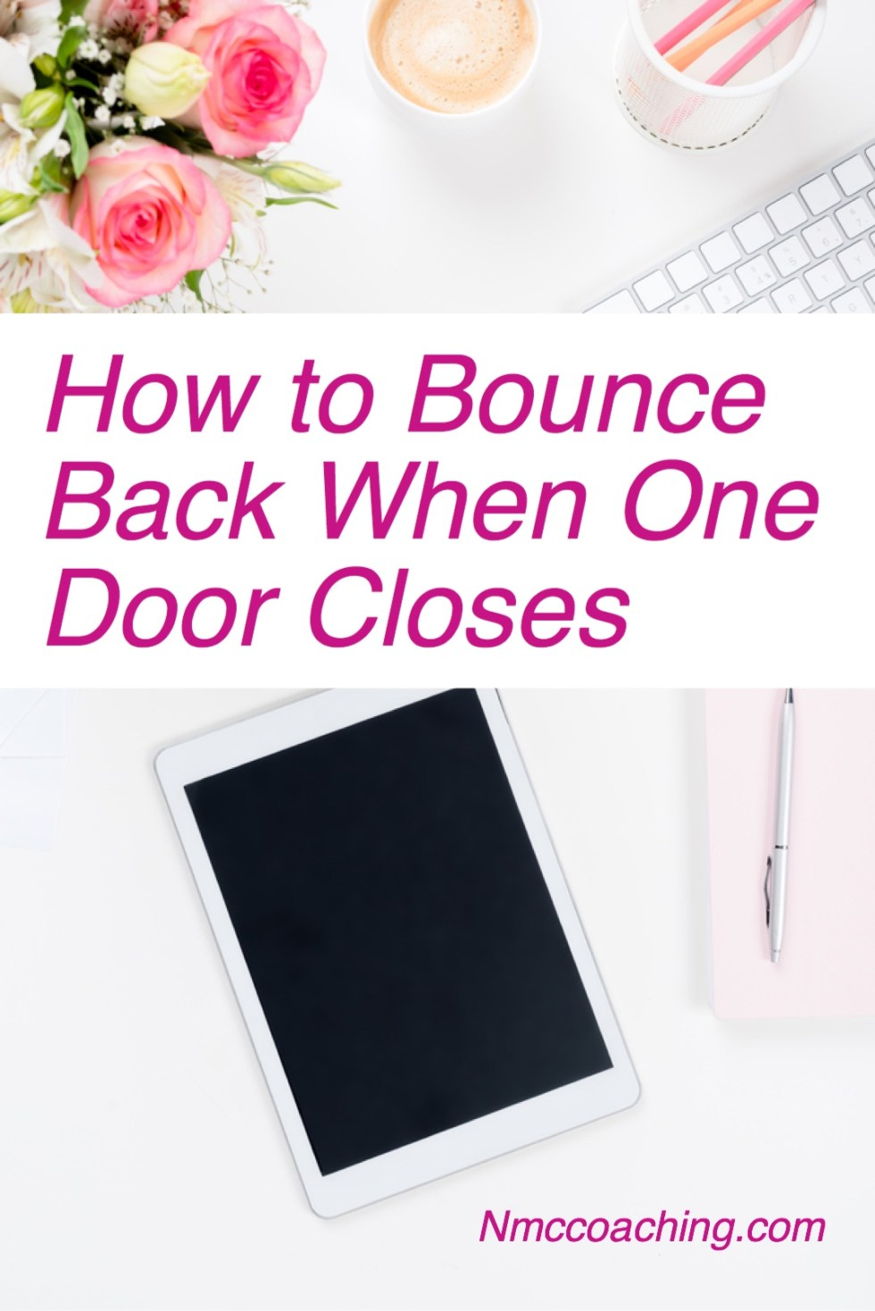 How to bounce back when one door closes