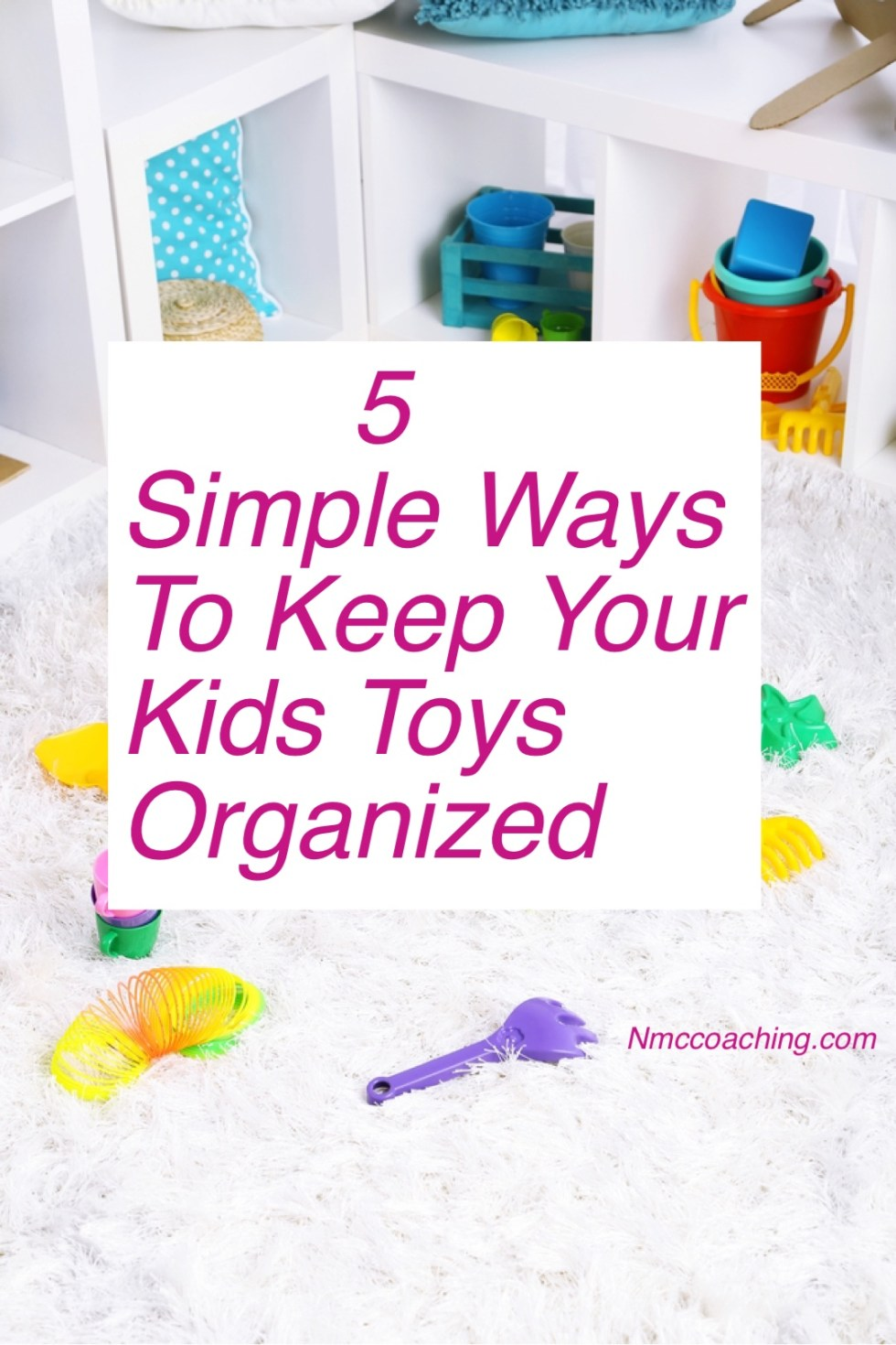 5 simple ways to keep your kids toys organized