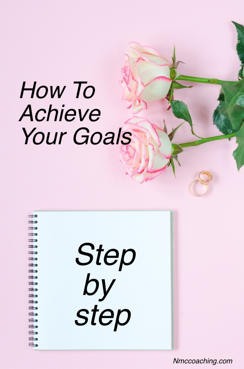 How to achieve your goals step by step