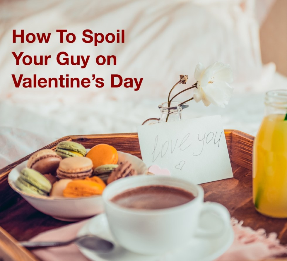 How to Spoil Your Guy on Valentine's Day breakfast in bed