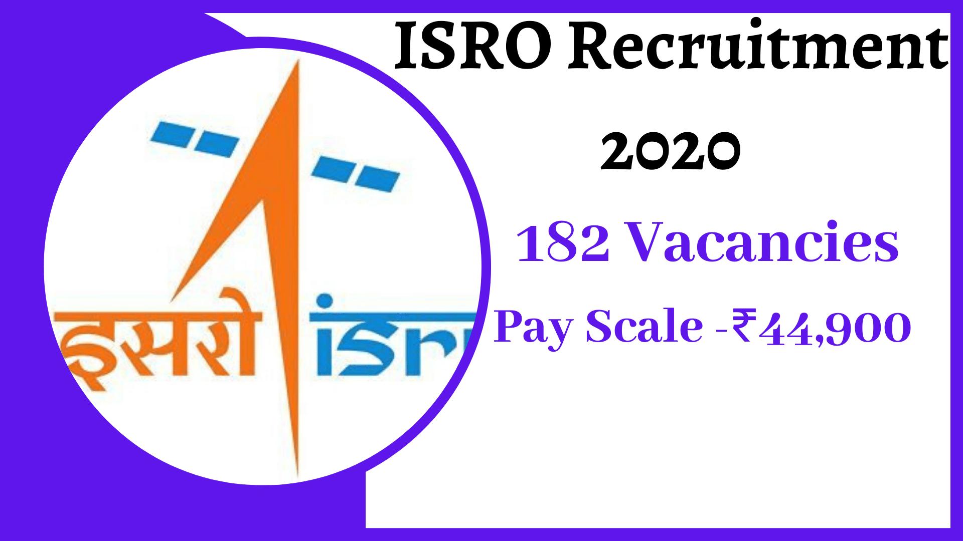 ISRO Recruitment 2020 – Apply Online for 182 Vacancies