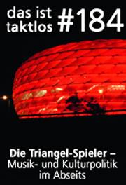 184 – Die Triangel-Spieler – Musik- und Kulturpolitik im Abseits