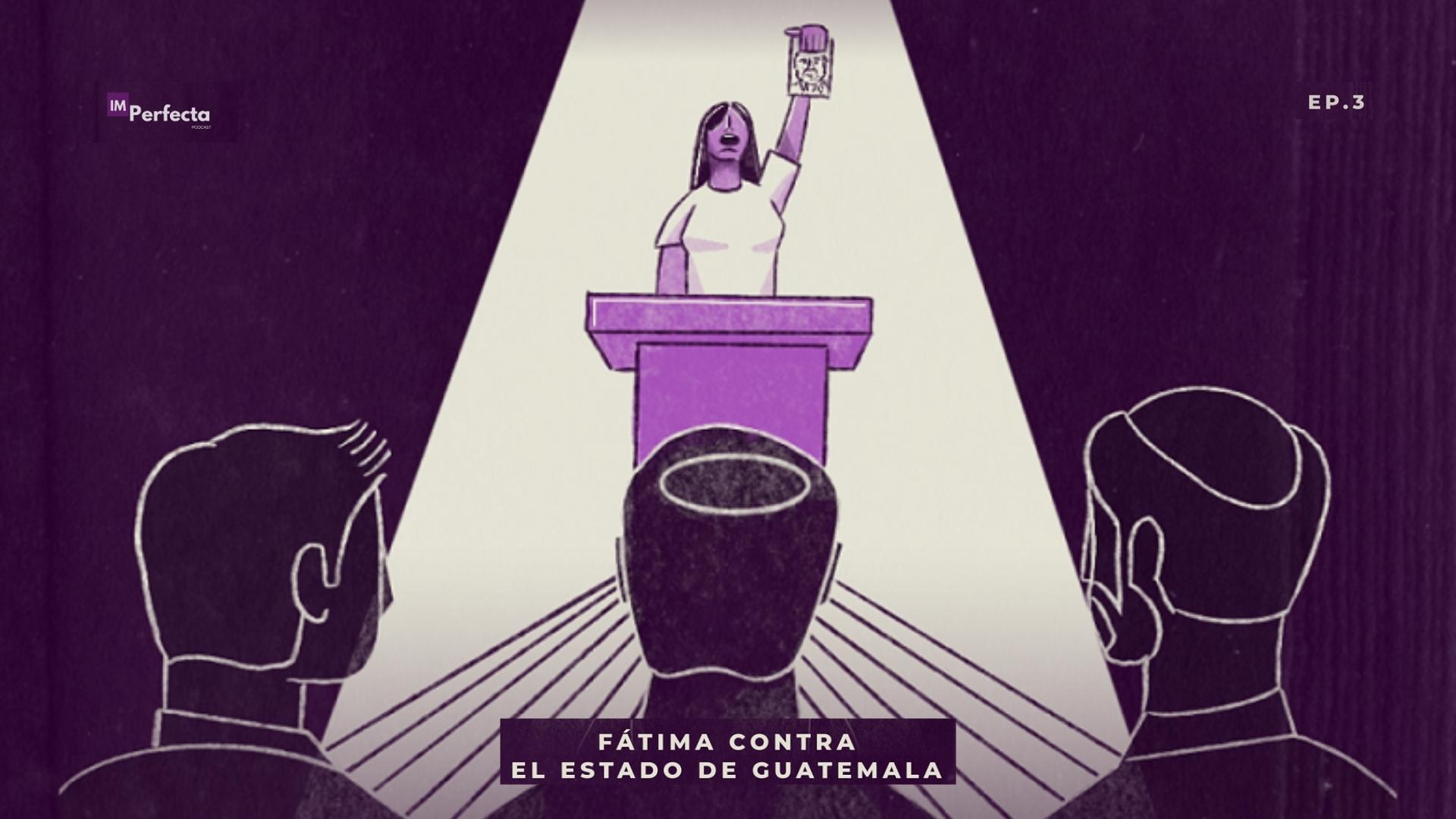 Fátima contra el Estado de Guatemala