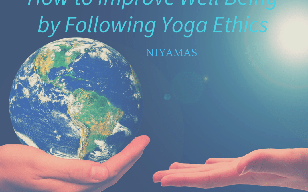 How-to-improve-well-being-by-following-yoga-ethics-Part-2