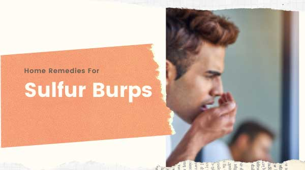 Sulfur Burps: Cause, Natural way of Treatment