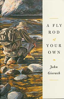 Fly Rod of Your Own
