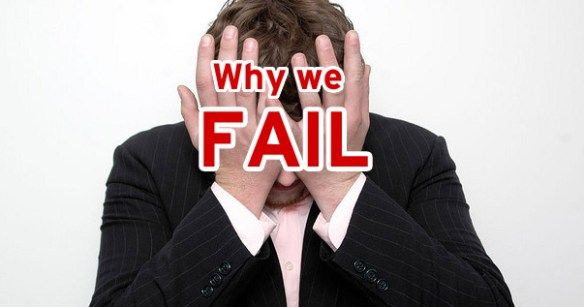 Why we fail