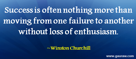 success-is-often-nothing-more-than-moving-from-one-failure-to-another-without-loss-of-enthusiasm