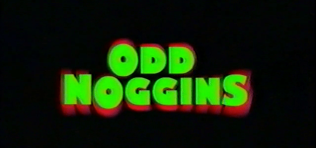 EPISODE 51: ODD NOGGINS (2000)