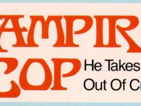 EPISODE 61: VAMPIRE COP (1990)