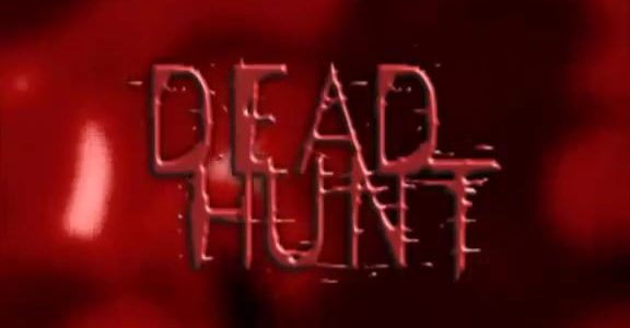 EPISODE 117: DEAD HUNT (2007)