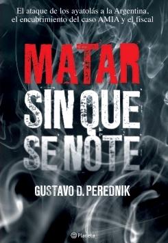 Gustavo D. Perednik, Matar sin que se note