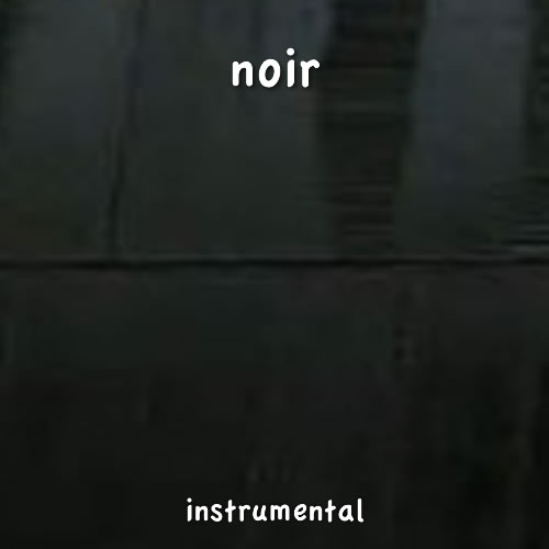 Instrumental | Noir