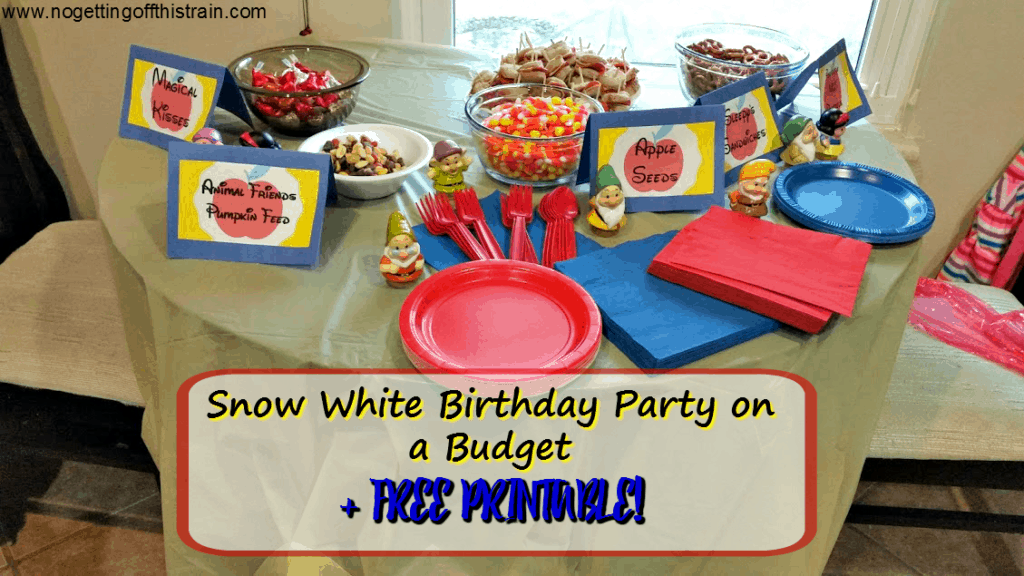 Snow White Birthday Party On A Budget Free Printable No Getting Off This Train