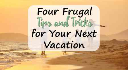 Top Tips for Frugal Trips