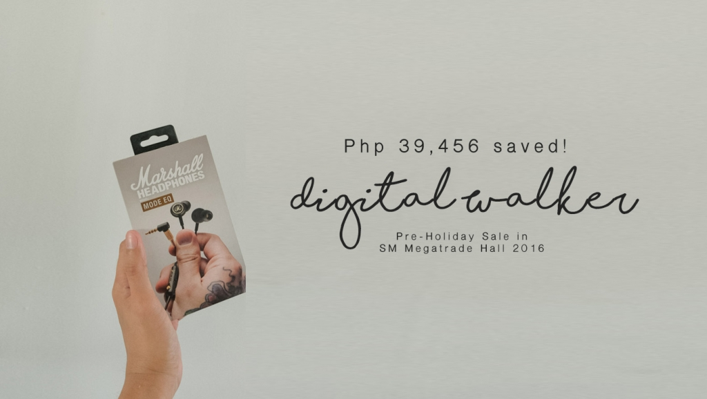 Php 39,456 saved! at the Digital Walker Pre-Holiday Sale in Megatrade Hall 2016
