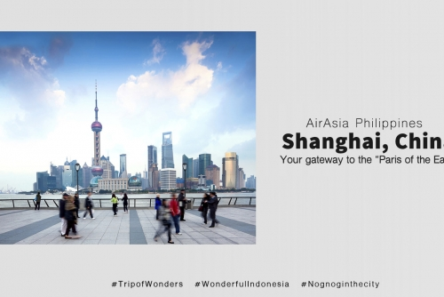 "AirAsia Philippines: Your gateway to the ""Paris of the East"" – Shanghai"