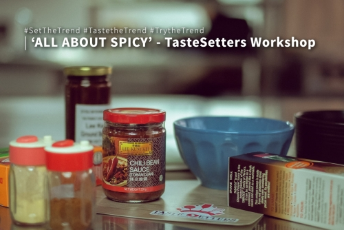 'All About Spicy' at TasteSetters Workshop #SetTheTrend