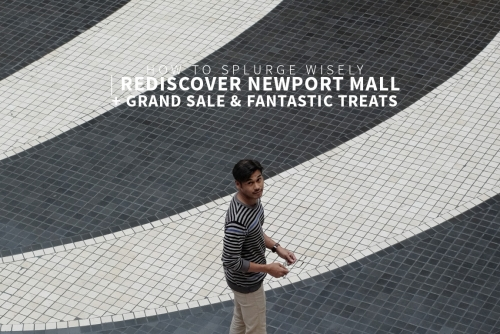How to splurge wisely + Rediscovering Newport Mall, Grand Sale and Fantastic Treats!