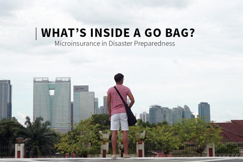 What's inside a GO BAG? + Microinsurance in Disaster Preparedness