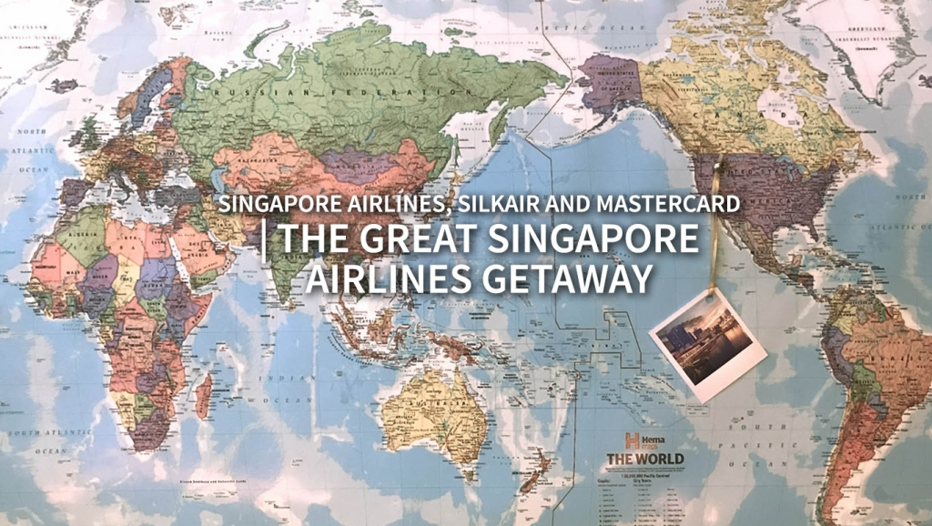 """The Great Singapore Airlines Getaway"" by Singapore Airlines, SilkAir and Mastercard"