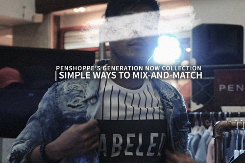 Simple Ways to mix-and-match and Make A Bold Statement (Penshoppe's Generation Now collection)