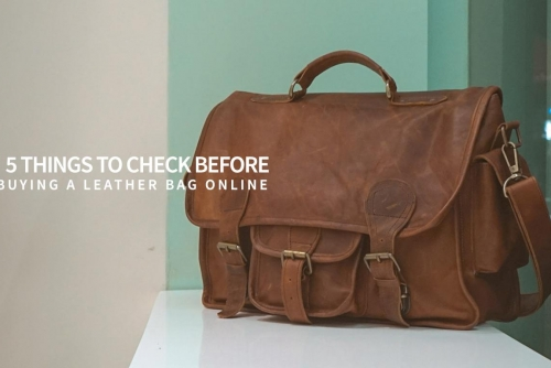 5 things to check before buying a leather bag online