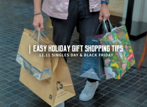 Easy Holiday Gift Shopping Tips + 11.11 Singles Day & Black Friday